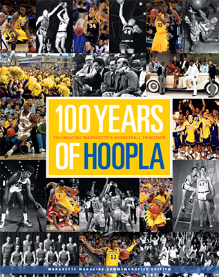 100 Years of Hoopla, Marquette Magazine Commemorative Edition
