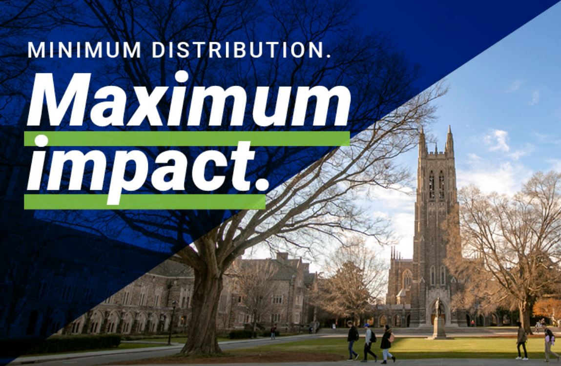 Minimum Distribution. Maximum Impact: A Duke Gift Planning Marketing Campaign