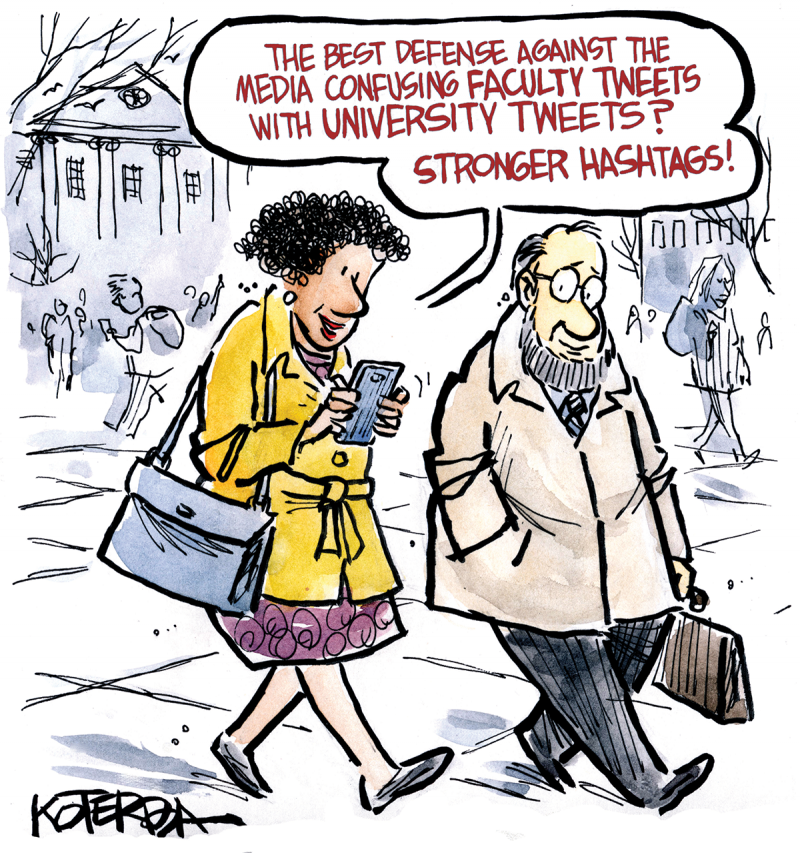 "CARTOON: Woman reading from phone to man ""The best defense against the media confusing faculty Tweets with university Tweets? Stonger hashtags!"""